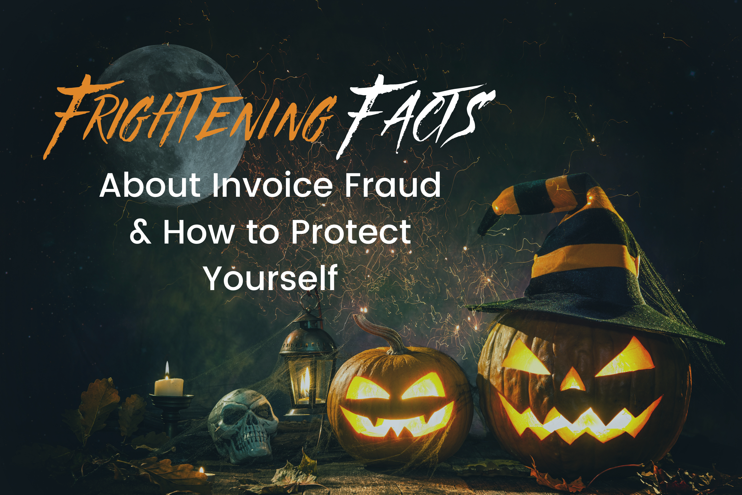 Halloween-pumpkin-head-jack-lantern-with-burning-candles-conceptual-with-tect-overtop-frightening-facts-about-invoice-fraud-and-how-to-protect-yourself